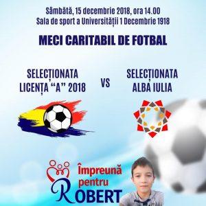 Împreună pentru Robert! Sâmbătă, la Alba Iulia, Selecţionata Licenţa A UEFA 2018 versus Selecţionata Alba Iulia!